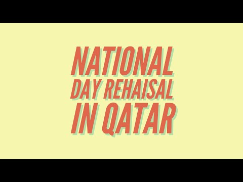 National day rehaisal in Qatar