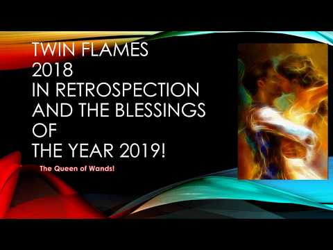 Twin Flames 2018 In Retrospect And The Blessings Of 2019