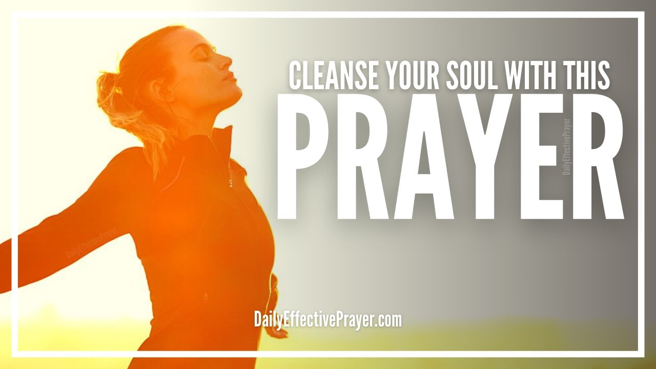 Prayer For Soul Cleansing | Soul Cleansing Spiritual Prayer