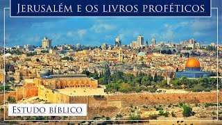 Jerusalem e os livros proféticos