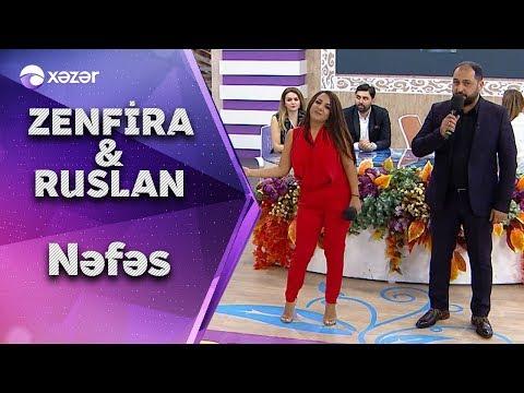 Zenfira İbrahimova, Ruslan Səfəroğlu - Nəfəs
