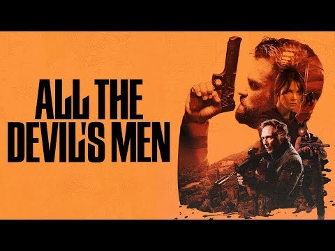 ALL THE DEVIL'S MEN Trailer
