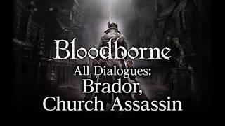 Bloodborne All Dialogues: Brador, Church Assassin (Multi-language)