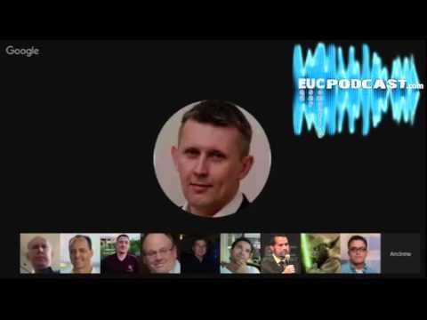 End User Computing (EUC) Podcast Episode #009 (www.eucpodcast.com)