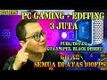 - RAKIT PC 3 JUTA BISA LIBAS SEMUA GAME DI SET ULTRA