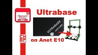 Anycubic Ultrabase Bed added to an ANET E10 3D Printer