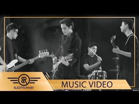 ทุกอย่างมันเปลี่ยนไปแล้ว - SLEEP RUNWAY [Official MV]