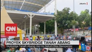 Video Peresmian Skybridge Tanah Abang download MP3, 3GP, MP4, WEBM, AVI, FLV Oktober 2018