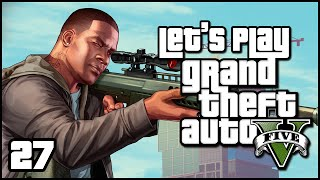 Let's Play - Grand Theft Auto V (Ep. 27 -