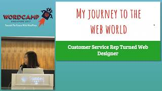 My journey to the web world – customer service rep turned web designer - WordCampSG 2017