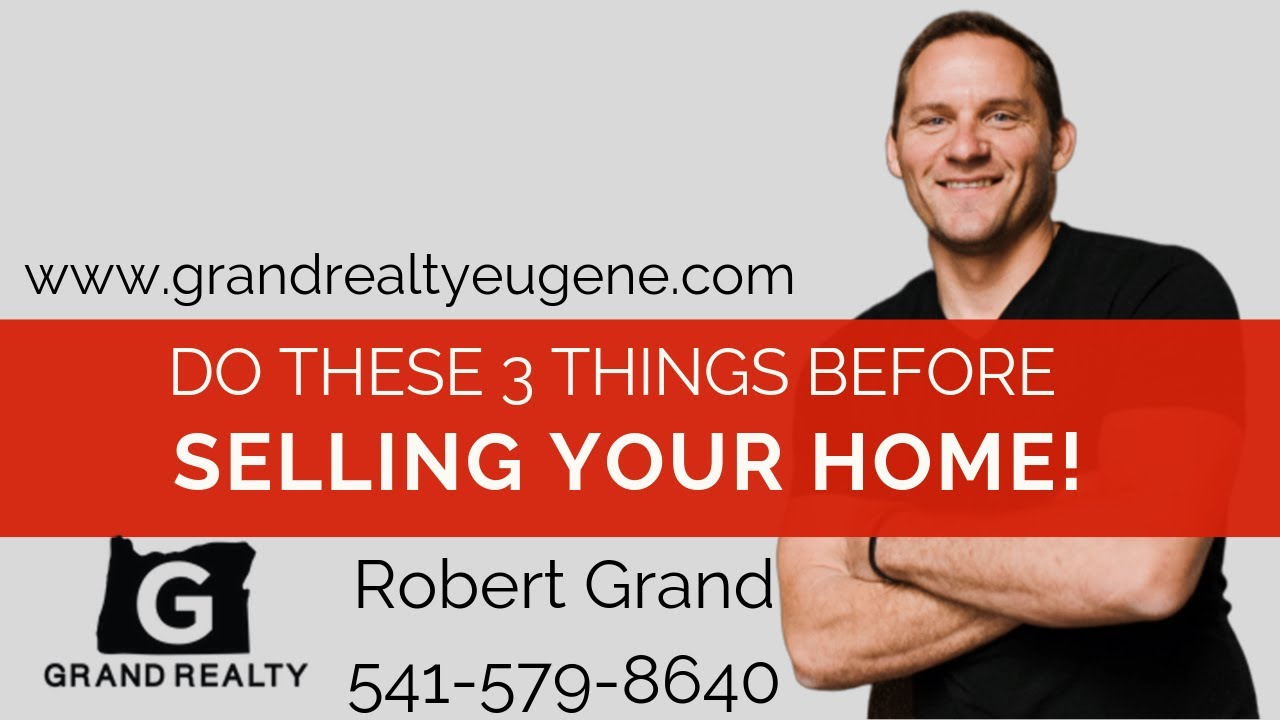 Top 3 things to complete before selling your home in Eugene Oregon.