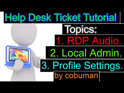 Help Desk and Desktop Support Tickets, RDP Sound Issue, Using Local Admin Profiles