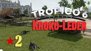 Let's Play Tropico 6 #2: Krokodilstränen (deutsch / Sandbox)