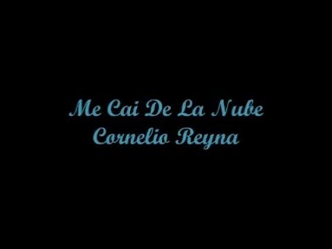 Me Cai De La Nube - Cornelio Reyna (Letras)