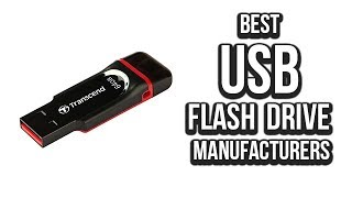 Top 5 Best USB Flash Drive Manufacturers of 2017
