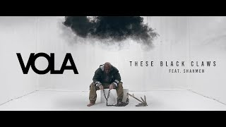 VOLA  - These Black Claws (Feat. SHAHMEN) (Official Music Video)