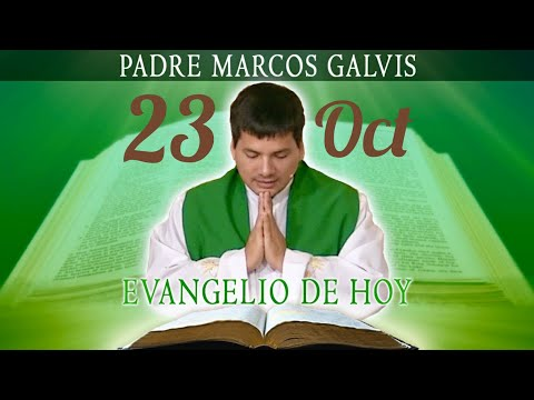 Evangelio de Hoy Martes 23 de Octubre de 2018 - Padre Marcos Galvis Jaimes