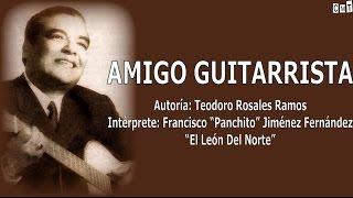 Francisco ''Panchito''Jiménez - Amigo Guitarrista [Letras]