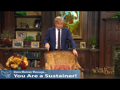 Steve Munsey Sermons - You Are a Sustainer! (This Is Your Day)
