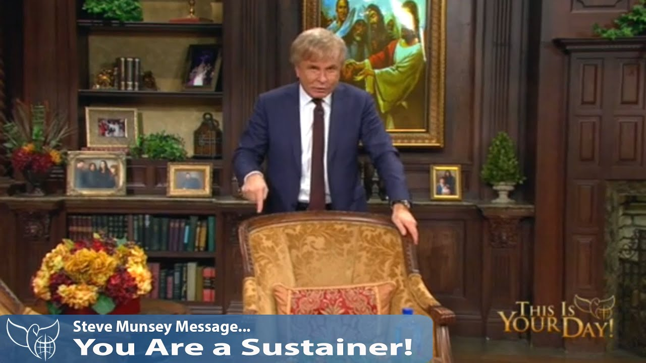 Steve Munsey Sermons - You Are a Sustainer! (This Is Your Day ...