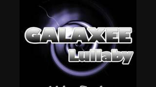 Galaxee - Lullaby [GOOD QUALITY]