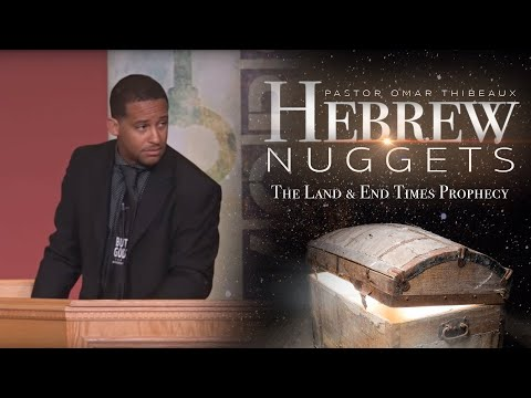 Hebrew Nugget - The Land And End Times Prophecy