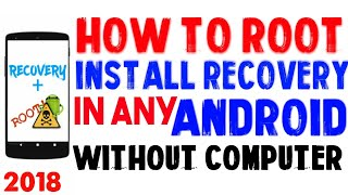 How to root and install twrp recovery almost any android without computer