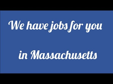 We have jobs waiting for you in Massachusetts