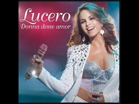 LUCERO | Dona Desse Amor (COMPLETA) OFICIAL (HQ)