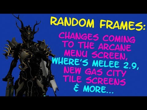 Warframe - Arcane Menu Screen Changes Soon™, Where's Melee 2.999998 & More! - Random Frames! thumbnail