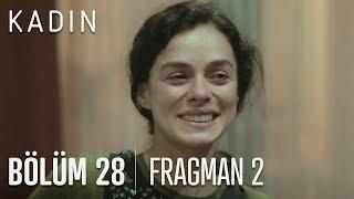 Kadın 28 bölüm 2 fragmanı