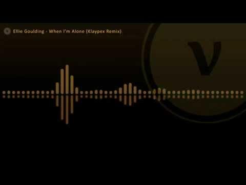 Ellie Goulding - When I'm Alone (Lights) (Klaypex Remix)