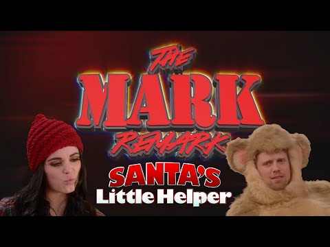 The Mark Remark - Santa's Little Helper - Pt 2