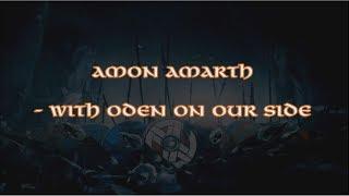 Скачать Amon Amarth With Oden On Our Side Lyrics