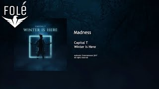 Capital T - Madness (WINTER IS HERE)