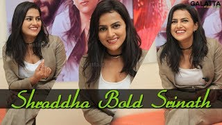 Richie girl Shraddha bold Srinath opens up with Galatta on career and life!