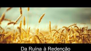 Da Ruína à Redenção   - Rev. Rodrigo Leitão  - 11/10/2020