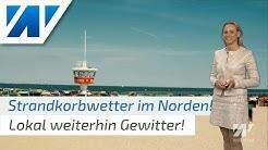 Sommerwetter vom Feinsten: 28°C und viel Sonne - Strandkorbwetter im Norden und Osten!