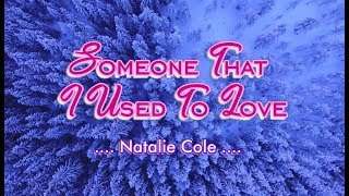 Someone That I Used To Love - Natalie Cole (KARAOKE)