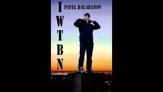 Pavel Balabanov _ IWTBN ( dubstep ) thumbnail