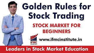 GUIDELINES FOR BEGINNERS-PROVEN GOLDEN RULES FOR STOCK TRADING-