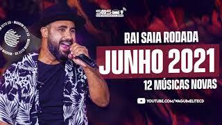 Download RAI SAIA RODADA - 12 MÚSICAS NOVAS (JUNHO 2021)