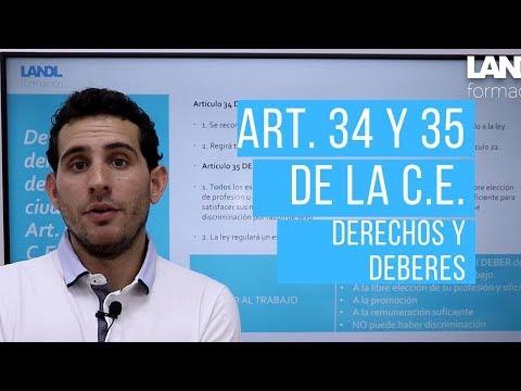 De los derechos y deberes de los ciudadanos Art. 34 y 35 de la CE.