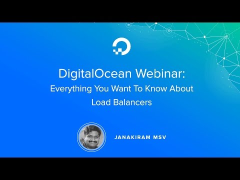 Everything you want to know about Load Balancers - Webinar by Cloud expert Janakiram MSV