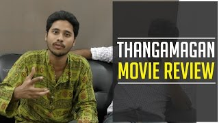 Thanga Magan Review   Cinema Rasigan   Namma Trend