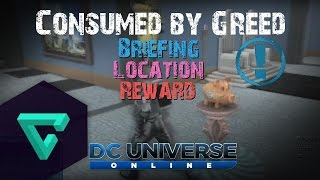 DCUO - Briefing - Consumed by Greed [Location]