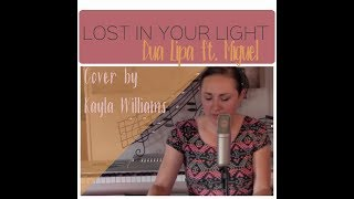 Lost In Your Light- Dua Lipa ft. Miguel- Cover by Kayla Williams