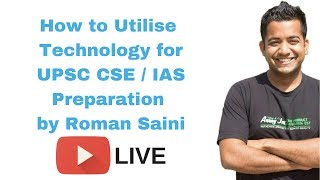 How to utilise technology for UPSC preparation or IAS Preparation by Roman Saini