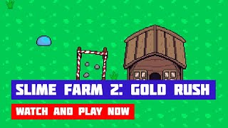 Slime Farm 2: Gold Rush · Game · Gameplay