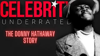 Celebrity Underrated - The Donny Hathaway Story (Xmas Special)
